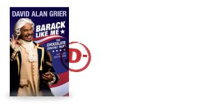Barack Like Me: The Chocolate-covered Truth by Alan Grier with Alan Eisenstock
