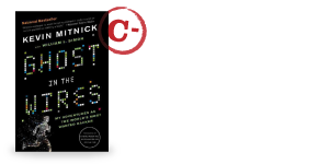 Ghost in the Wires: My Adventures as the World's Most Wanted Hacker by Kevin Mitnick