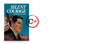 Silent Courage: An Indian Story : The Autobiography of George P. Lee, a Navajo by George P. Lee