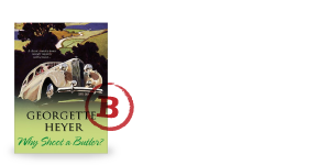 Why Shoot a Butler by Georgette Heyer